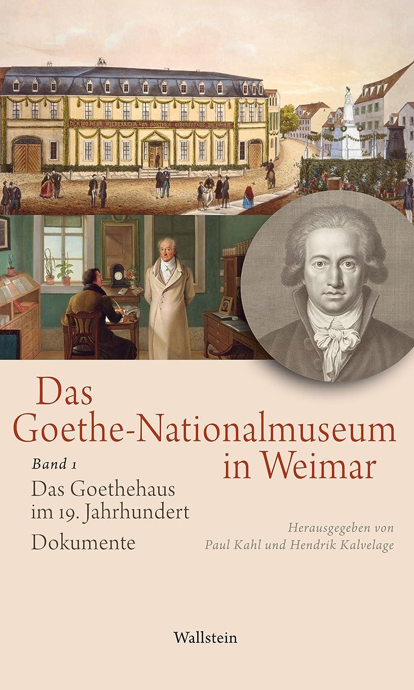 でるぼかし哺乳類Das Goethe-Nationalmuseum in Weimar: Band 1: Das Goethehaus im 19. Jahrhundert. Dokumente (German Edition)