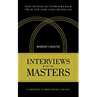 Interviews with the Masters: A Companion to Robert Greene's Mastery (Kindle Edition) for Free