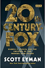 20th Century-Fox: Darryl F. Zanuck and the Creation of the Modern Film Studio (Turner Classic Movies) Kindle Edition