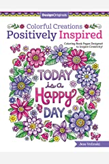 Colorful Creations Positively Inspired Coloring Book: Coloring Book Pages Designed to Inspire Creativity! (Uplifting One-Side-Only Designs on Perforated Acid-Free Paper with Color Advice & Examples) Paperback