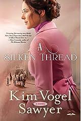 A Silken Thread: A Novel Kindle Edition