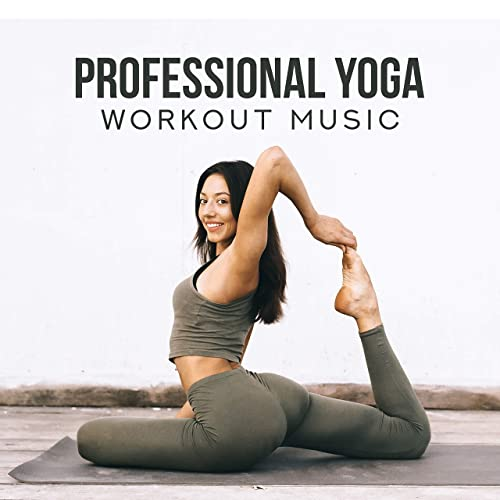 Professional Yoga Workout Music: 15 New Age Ambient Tracks ...