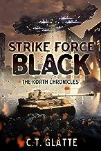 Strike Force Black: The Korth Chronicles Book 2