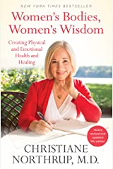 Women's Bodies, Women's Wisdom: Creating Physical and Emotional Health and Healing (English Edition) Format Kindle