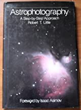 Astrophotography: A Step-By-Step Approach