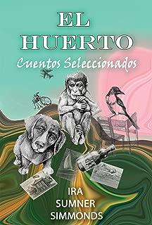 EL HUERTO: Cuentos Seleccionados (Spanish Edition)