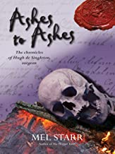 Ashes to Ashes: The Eighth Chronicle of Hugh de Singleton, Surgeon (Hugh De Singleton's Chronicles Book 8)