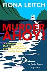 Murder Ahoy!: A laugh out loud cozy mystery. (The Bella Tyson Mysteries Book 2) Kindle Edition