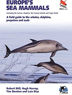 Europe's Sea Mammals Including the Azores, Madeira, the Canary Islands and Cape Verde: A field guide to the whales, dolphins, porpoises and seals (Wildguides)