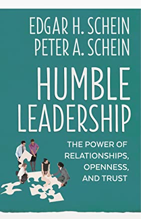 Humble Leadership: The Power of Relationships, Openness, and Trust (English Edition)