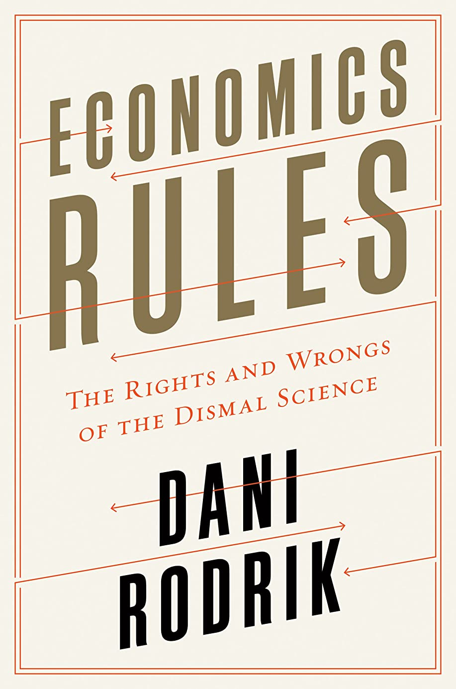 細胞重々しい構成Economics Rules: The Rights and Wrongs of the Dismal Science (English Edition)