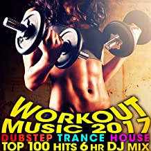 Workout Music 2017 Dubstep Trance House Top 100 Hits 6 Hr DJ Mix