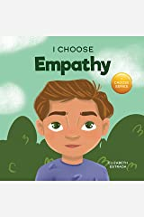 I Choose Empathy: A Colorful, Rhyming Picture Book About Kindness, Compassion, and Empathy (Teacher and Therapist Toolbox: I Choose 10) Kindle Edition