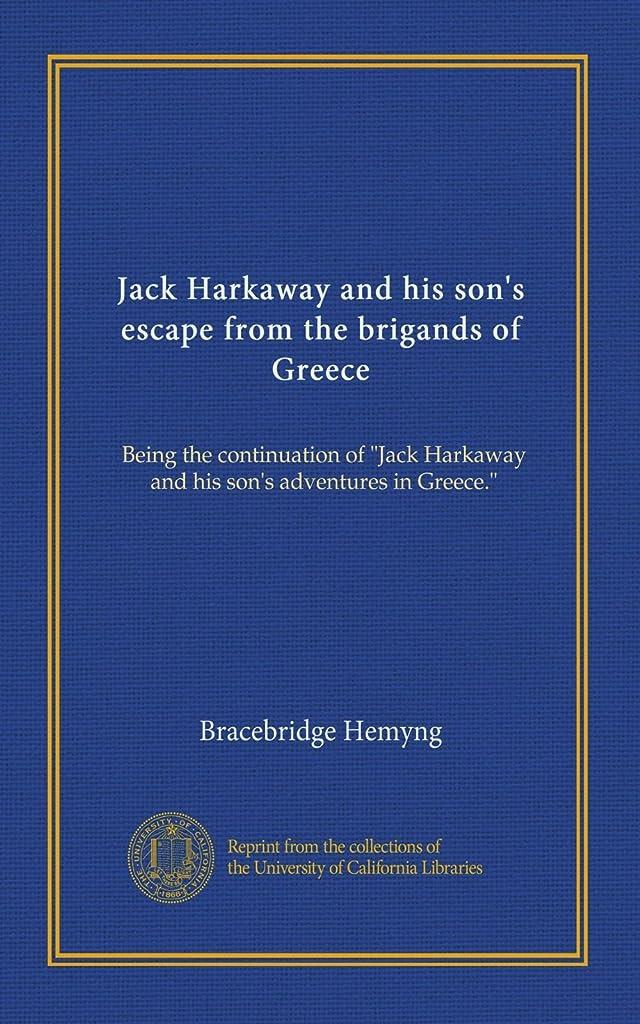 パラメータ富豪森林Jack Harkaway and his son's escape from the brigands of Greece: Being the continuation of