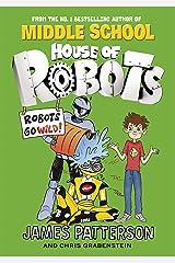 House of Robots: Robots Go Wild!: (House of Robots 2) Kindle Edition