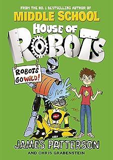 House of Robots: Robots Go Wild!: (House of Robots 2)