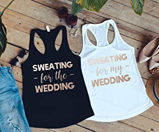 Bachelorette Party Shirts - Bachelorette Party - Sweating For The Wedding Tanks - Sweating For My Wedding Shirt - Bridesmaid Shirt - Bride Tank Top - Bachelorette Shirt