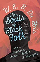 The Souls of Black Folk: With an Introductory Chapter by Booker T. Washington