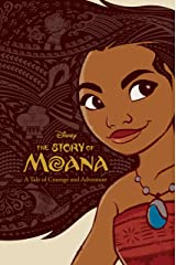 The Story of Moana: A Tale of Courage and Adventure Kindle Edition