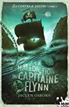 La malédiction du Capitaine Flynn: Les contes du destin, T1