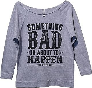 "Funny Threadz Miranda Lambert Country 3/4 Sweatshirt ""Something Bad is About to Happen"""