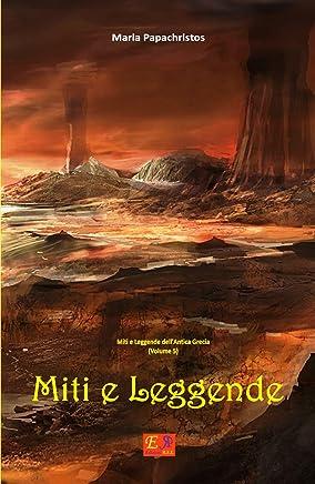 Miti e Leggende (Miti e Leggende dellAntica Grecia Vol. 5)