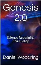 Genesis 2.0: Science Redefining Spirituality