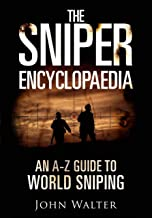 The Sniper Encyclopaedia: An A–Z Guide to World Sniping