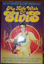 My Life with Elvis: The Fond Memories of a Fan Who Became Elvis' Private Secretary