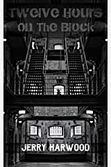 Twelve Hours on the Block Kindle Edition