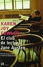 El Club de lectura de Jane Austen/ The Club of the Literature of Jan Austen (Modernos Y Clasicos) (Spanish Edition)