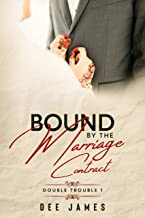Bound By The Marriage Contract: A Marriage of Convenience Romance (Double Trouble Book 1)