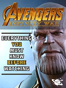 Avengers: Infinity War - Everything You Must Know Before Watching