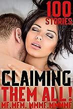 Claiming Them All! 100 Stories MF, MFM, MMMF, MMMMF
