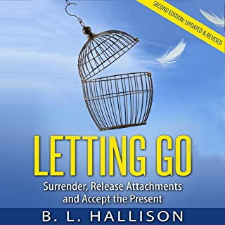 Letting Go: Surrender, Release Attachments and Accept the Present