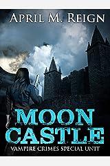 Moon Castle (Vampire Crimes Special Unit Book 4) Kindle Edition