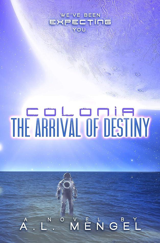 担保本土ミシン目The Arrival of Destiny: Colonia Volume One (The Vega Chronicles) (English Edition)
