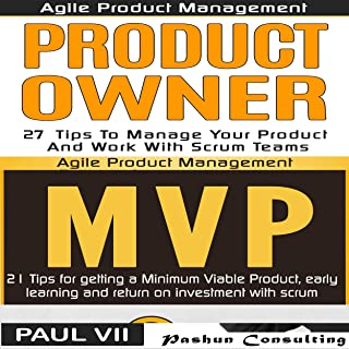 Agile Product Management Box Set: Product Owner 21 Tips & Minimum Viable Product 21 Tips for Getting an MVP with Scrum