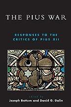 The Pius War: Responses to the Critics of Pius XII