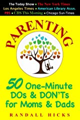 Parenting: 50 One-Minute DOs and DON'Ts for Moms and Dads Kindle Edition