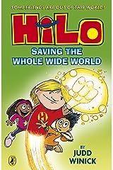 Hilo: Saving the Whole Wide World (Hilo Book 2) Kindle Edition