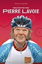 Raconte-moi Pierre Lavoie - Nº 20 (French Edition)