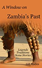 A Window on Zambia's Past: Legends, Traditions and Some Stories (English Edition)