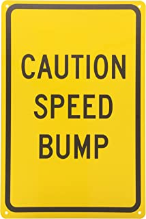 SPEED BUMPS AHEAD 18 Length x 24 Height 18 Length x 24 Height Black On Yellow Legend CAUTION Legend CAUTION SPEED BUMPS AHEAD NMC TM160J Traffic Sign Engineer Grade Prismatic Reflective Aluminum 0.080