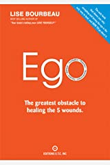EGO – The Greatest Obstacle to Healing the 5 Wounds Kindle Edition