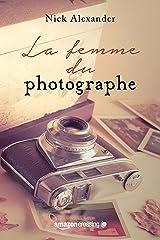La femme du photographe Format Kindle
