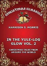 In The Yule Log Glow, Vol. 2