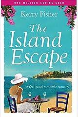 The Island Escape: A feel good romantic comedy Kindle Edition