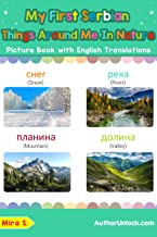 My First Serbian Things Around Me in Nature Picture Book with English Names: Bilingual Early Learning & Easy Teaching Serbian Books for Kids (Teach & Learn Basic Serbian words for Children 17)
