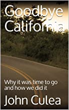 Goodbye California: Why it was time to go and how we did it